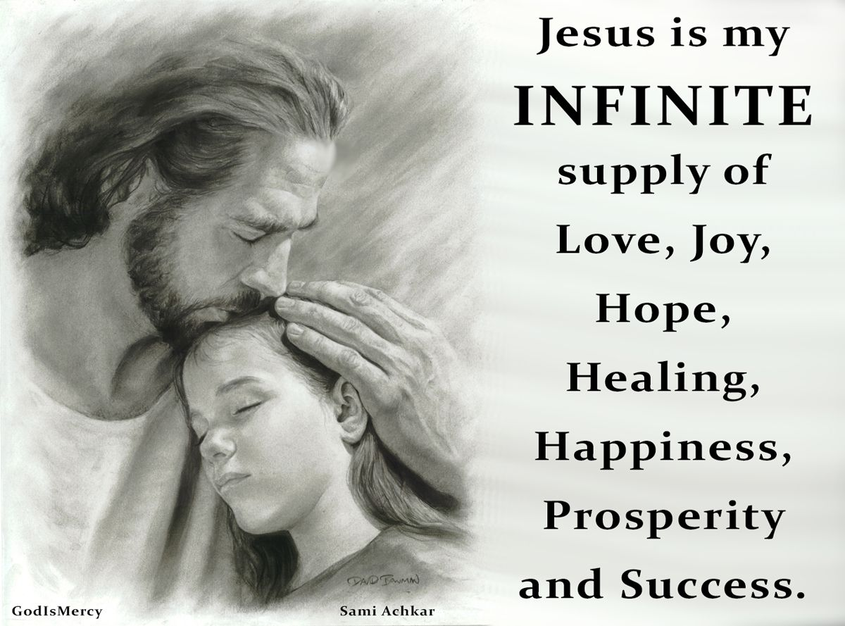 Jesus is my INFINITE supply of Love, Joy, Hope, Healing, Happiness