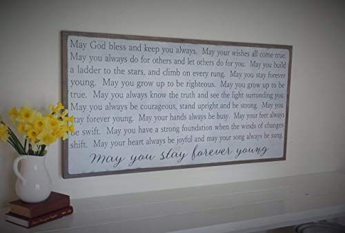 May You Stay Forever Young Wood Sign Inspirational Wooden Sign
