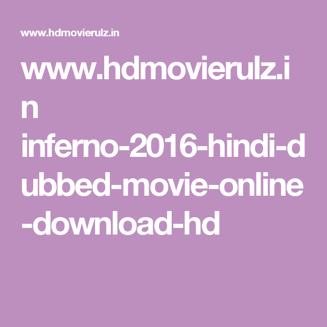 inferno movie download in hindi hd
