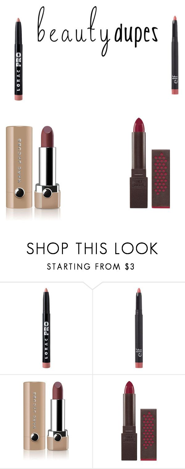 """""""Beauty dupes: Lips edition"""" by makeuphobbyist ❤ liked on Polyvore featuring beauty, LORAC, e.l.f., Marc Jacobs, Burt's Bees and beautydupes"""