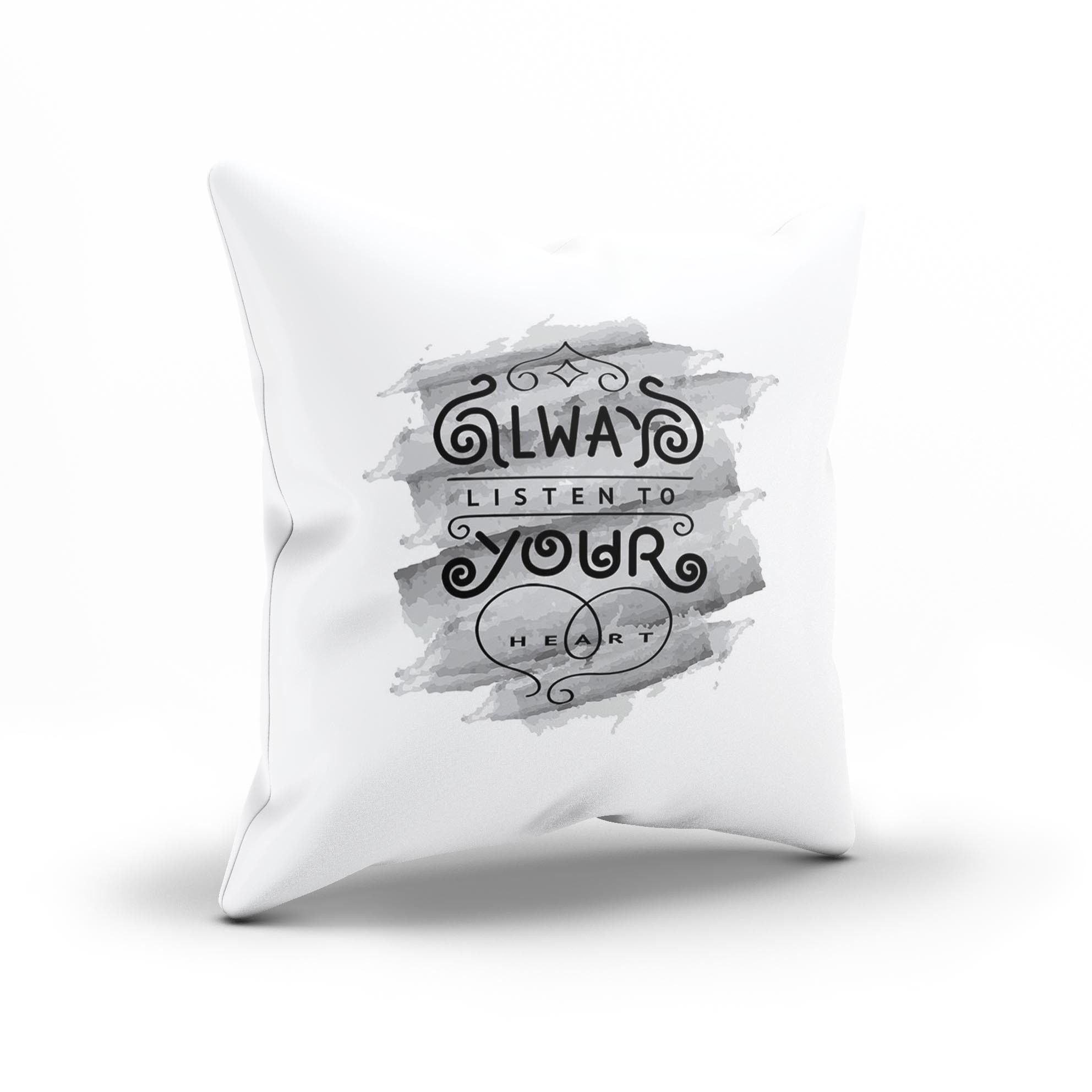 """Always Listen To Your Heart"" Inspirational Lettering PillowCase"