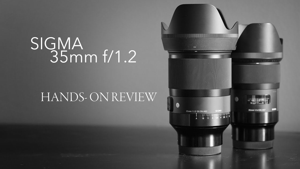 Sigma 35mm f12 review vs f14 the new best 35mm lens