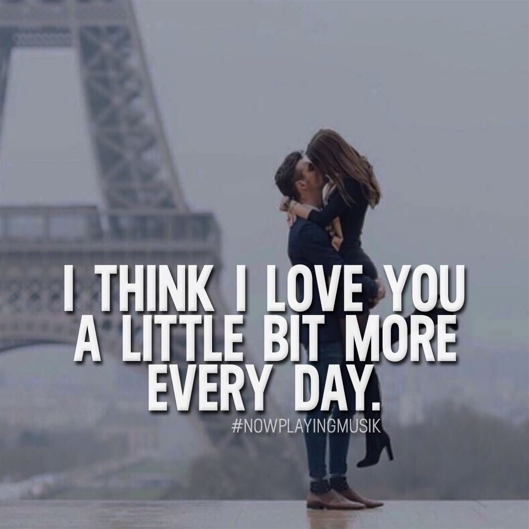 Quotes I Love You More Every Day: I Think I Love You A Little Bit More Every Day. Like And