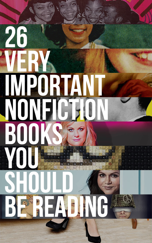 26 Very Important Nonfiction Books You Should Be Reading is part of Nonfiction books, Books to read, Book worth reading, Books, Fiction books, Reading material - As recommended by you