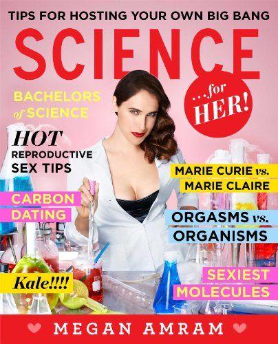 Science...For Her! by Megan Amram,http://smile.amazon.com/dp/1476757887/ref=cm_sw_r_pi_dp_qtRvtb1885P52MTX