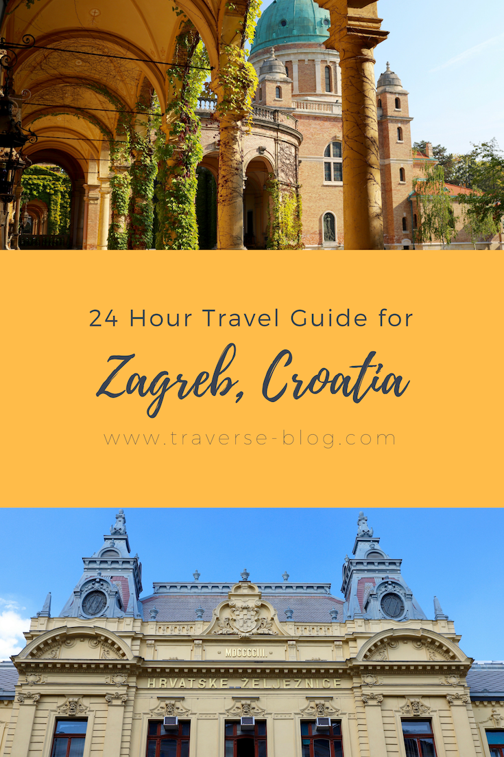 Comprehensive Guide To Exploring Zagreb Croatia In 24 Hours Croatia Travel Croatia Croatia Travel Guide