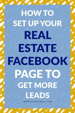 Having a professional Facebook page can give your real estate business the boost it needs to succeed. Use our comprehensive guide to find out how you can use your Facebook page to generate leads!  #leadgeneration #marketing #realestate #socialmedia #tips #agent #resources #theclose