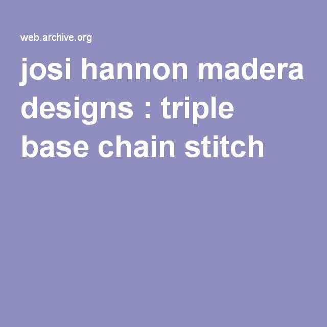 josi hannon madera designs : triple base chain stitch or foundationless trebles