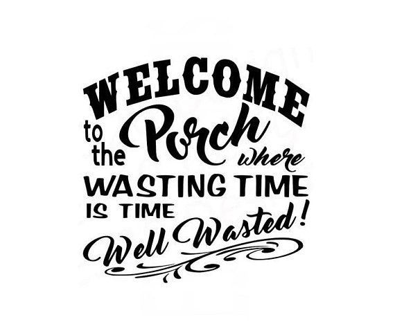 Welcome To The Porch Svg File Porch Signs Silhouette Crafts Cricut