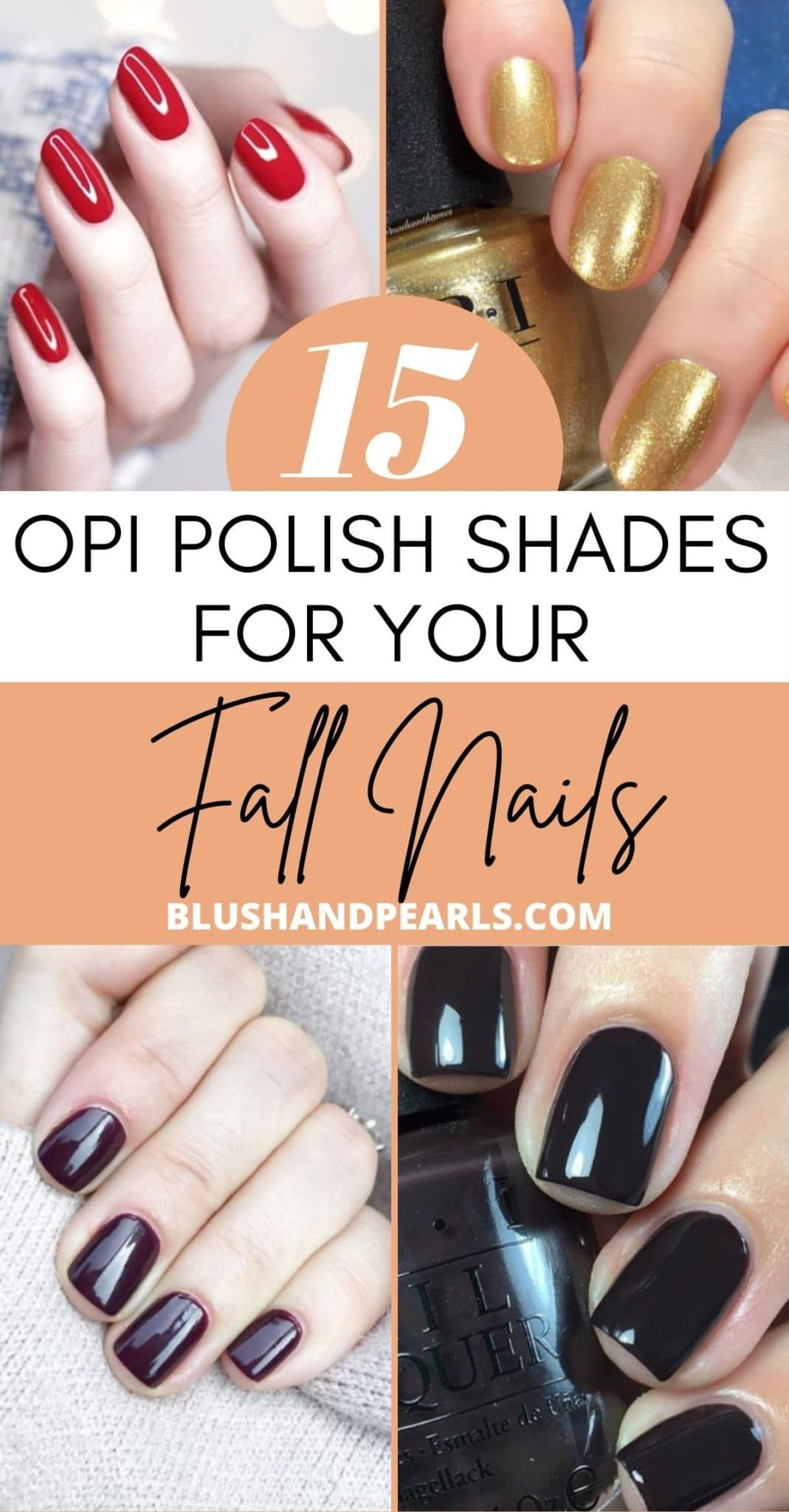 15 Must Have Fall Nail Colors From Opi Blush Pearls Fall Nails Opi Nail Colors Opi Nail Colors