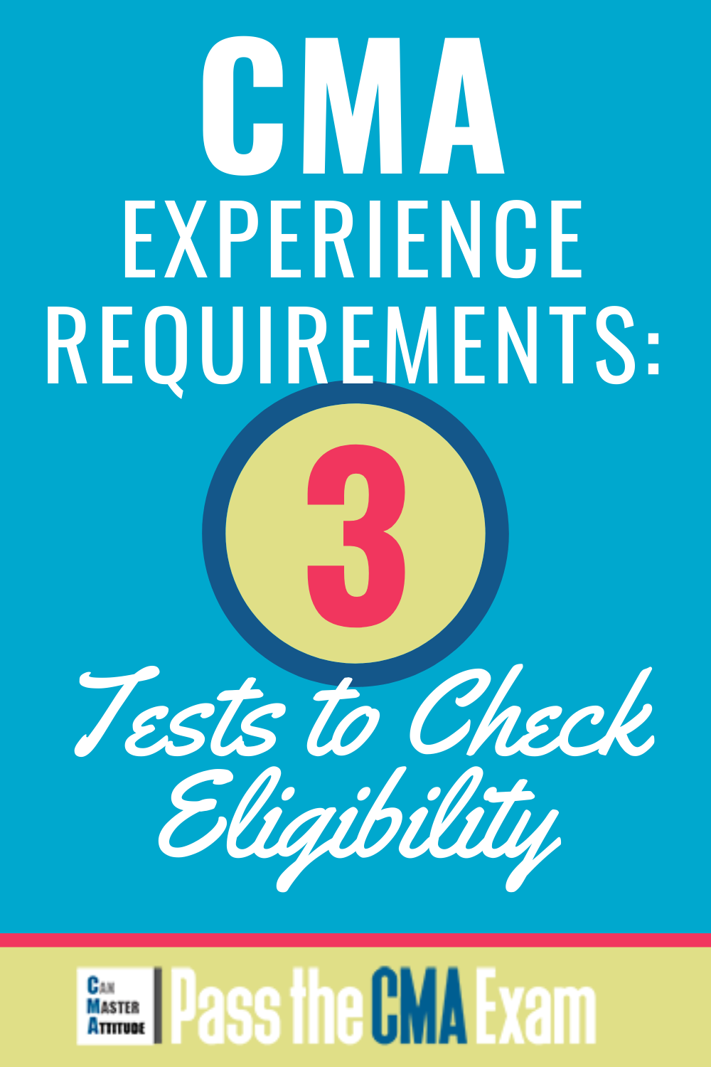 CMA Experience Requirements Use My 3 Tests to Check Your