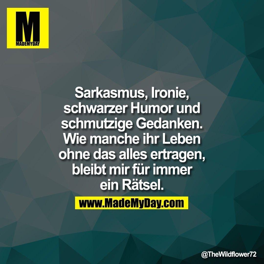Sarkasmus Ironie Schwarzer Humor Lustige Spruche ~ Lustige