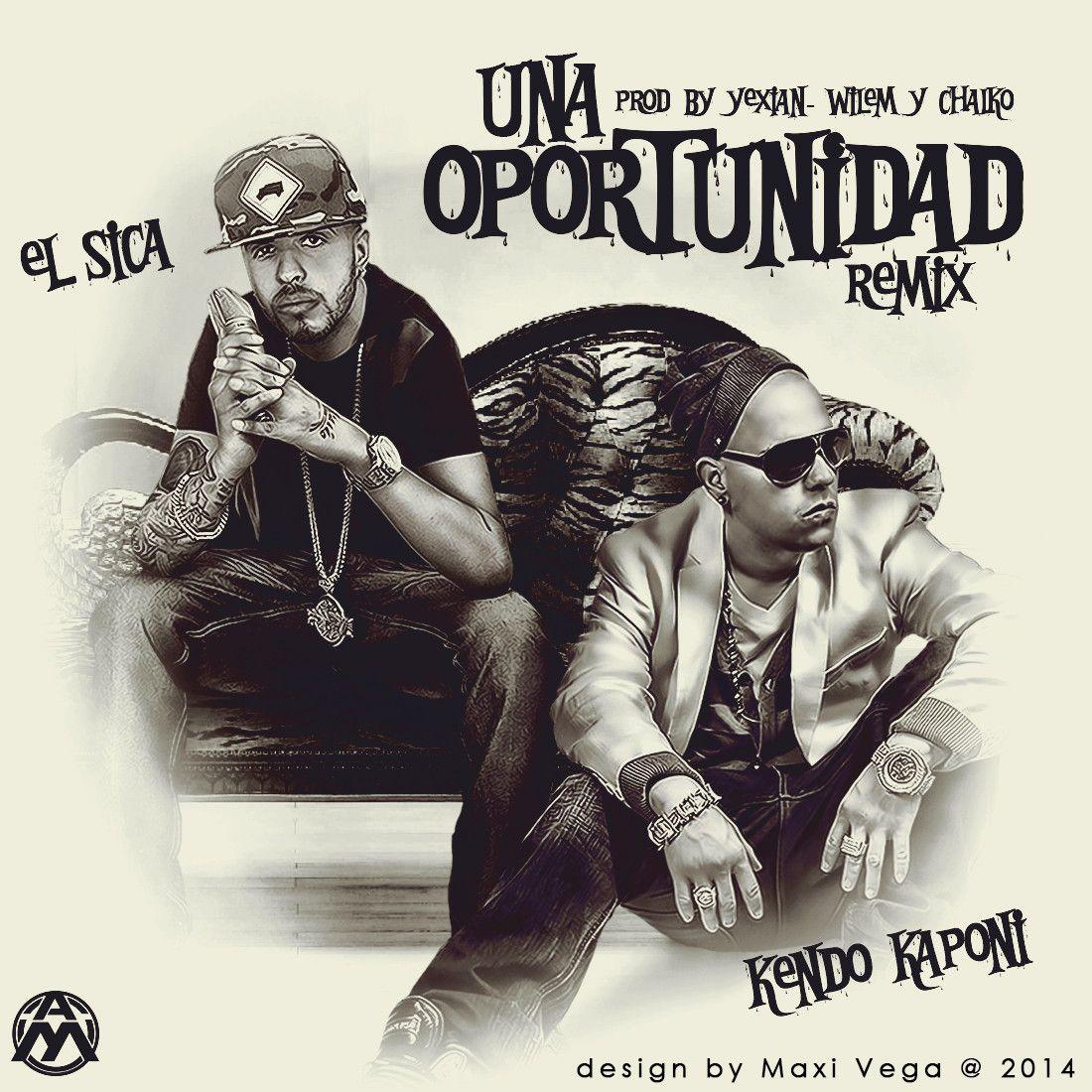 El Sica Ft. Kendo Kaponi – Una Oportunidad (Official Remix) via #FullPiso