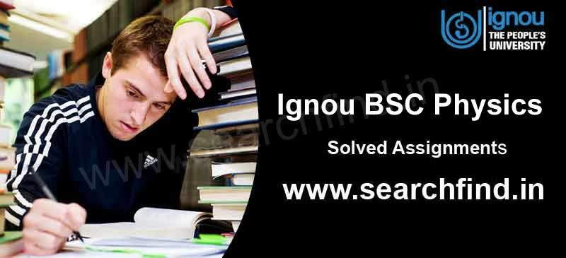 IGNOU BSC Physics Solved Assignments 2019 | Ignou | Physics