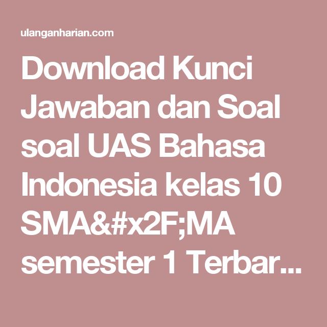 Download Kunci Jawaban Dan Soal Soal Uas Bahasa Indonesia Kelas 10 Sma X2f Ma Semester 1 Terbaru Dan Terlengkap Ulangan Matematika Kelas 5 Bahasa Matematika