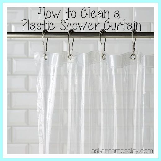 How To Clean A Plastic Shower Curtain Ask Anna Clean Shower Curtain Liner Plastic Shower Curtain Clean Shower Curtains