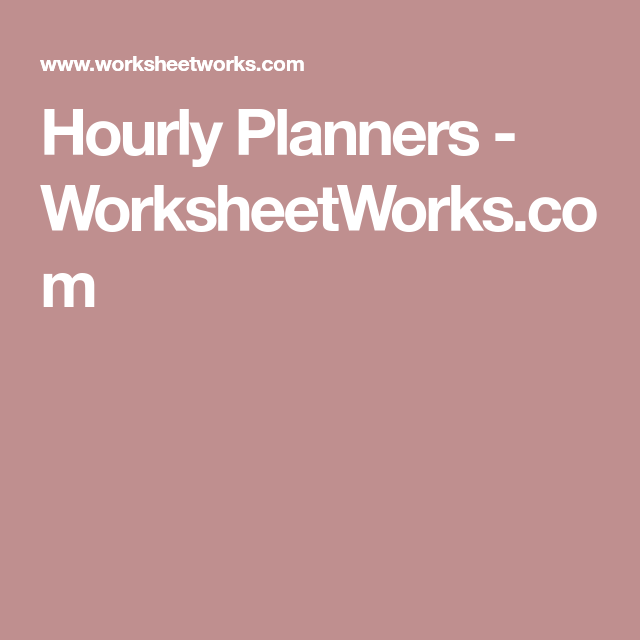 Hourly Planners - WorksheetWorks.com | Planner template | Hourly ...