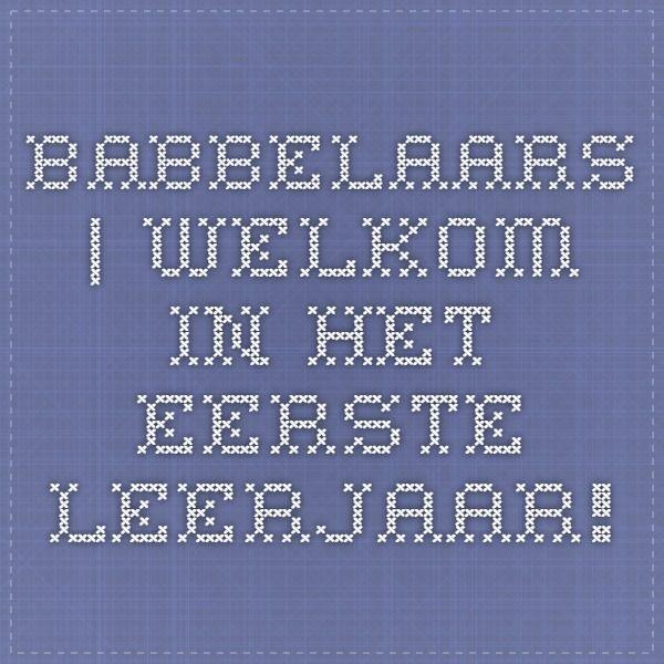 Babbelaars | Welkom in het eerste leerjaar!