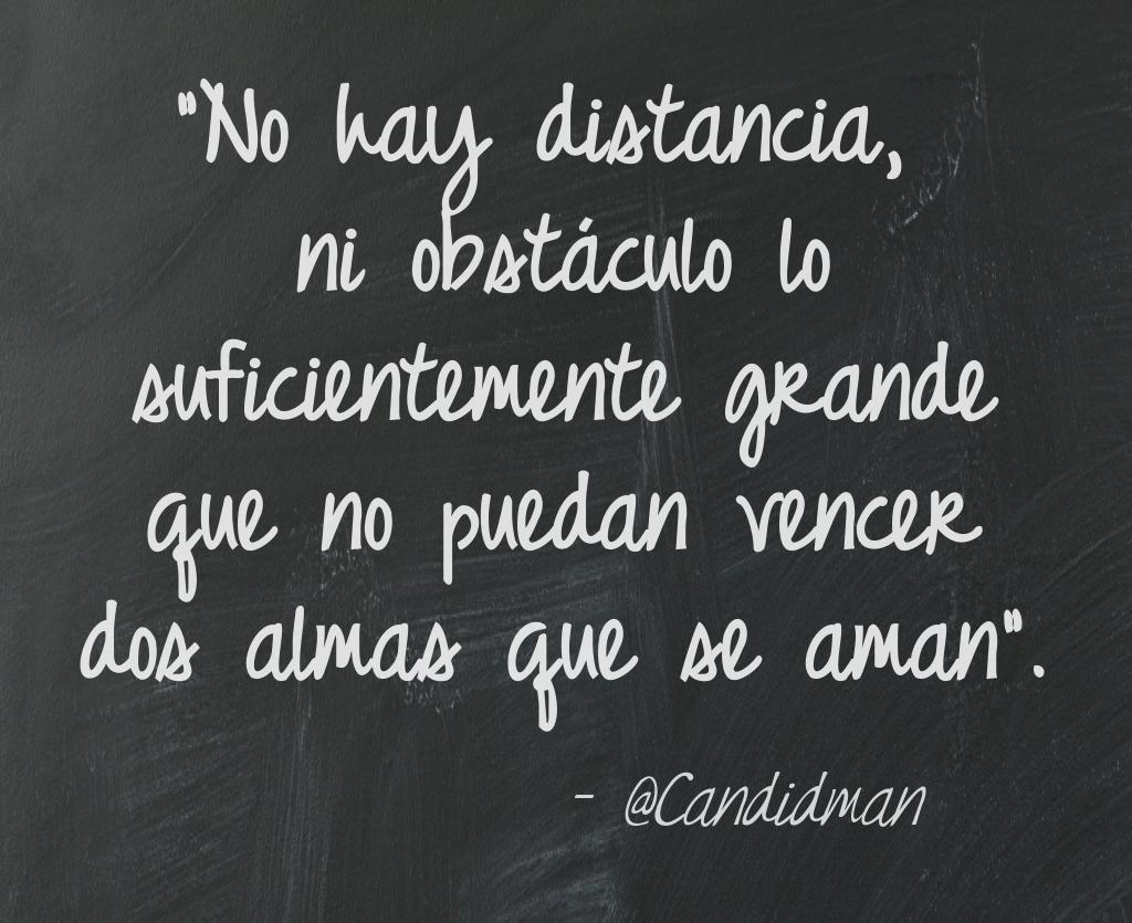No hay distancia ni obstáculo lo suficientemente grande que no puedan vencer dos almas