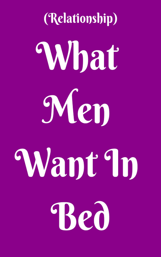 WHAT MEN WANT IN BED – Zodiacicons #relationship #relationshipgoals #couple #couplegoals #marriage