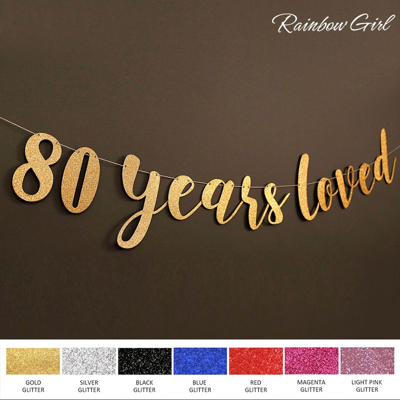 80 years loved glitter banner 80th birthday party for 80th decoration