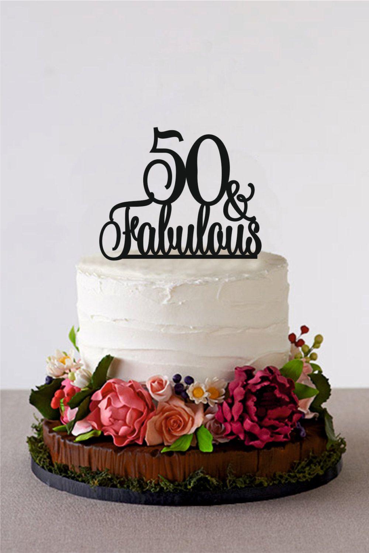 50 Fabulous Birthday Topper 50 And Fabulous Fiftieth Birthday Cake