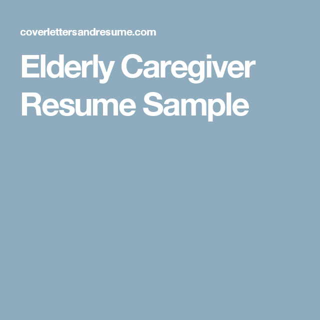 Elderly Caregiver Resume Sample  Resume