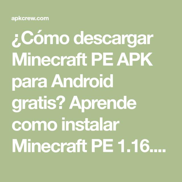Cómo Descargar Minecraft Pe Apk Para Android Gratis Aprende Como Instalar Minecraft Pe 1 16 0 2 En Su última Versi Minecraft Pe Juegos De Minecraft Minecraft
