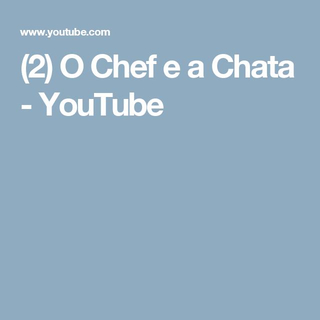 (2) O Chef e a Chata - YouTube