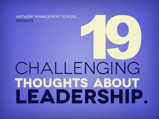 19-challenging-thoughts-about-leadership by Antwerp Management School via Slideshare
