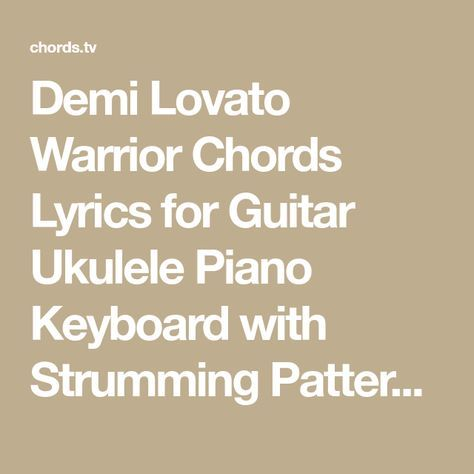 Demi Lovato Warrior Chords Lyrics For Guitar Ukulele Piano Keyboard