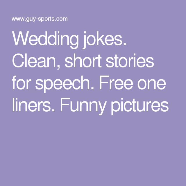 Wedding Jokes. Clean, Short Stories For Speech. Free One
