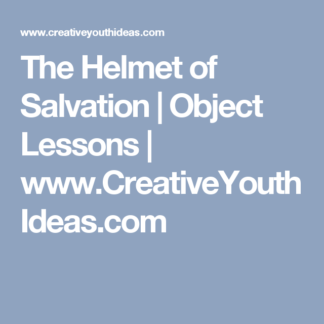 The Helmet of Salvation   Object Lessons   www.CreativeYouthIdeas.com