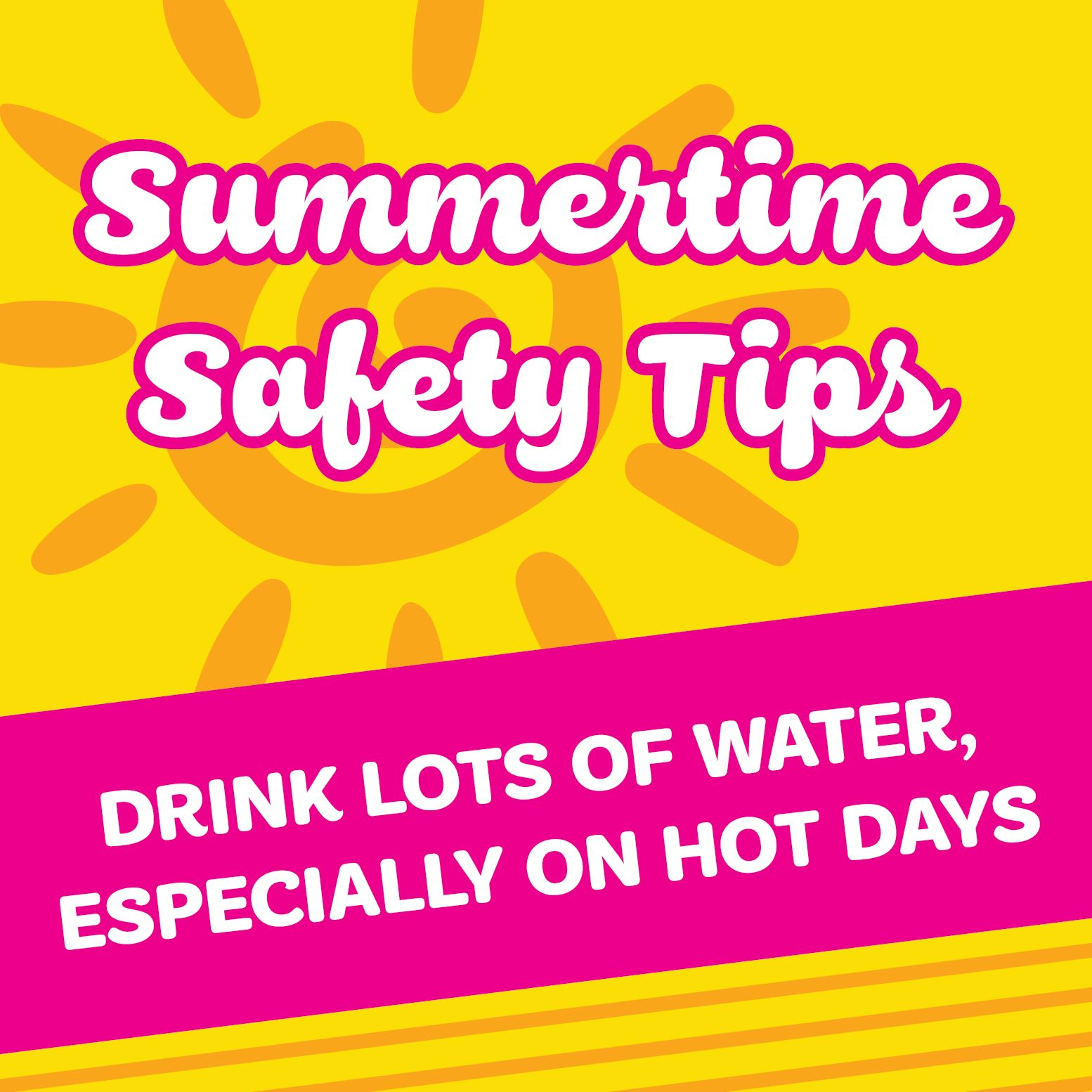 Summer Safety Tip 4 Hydration is key! Research shows