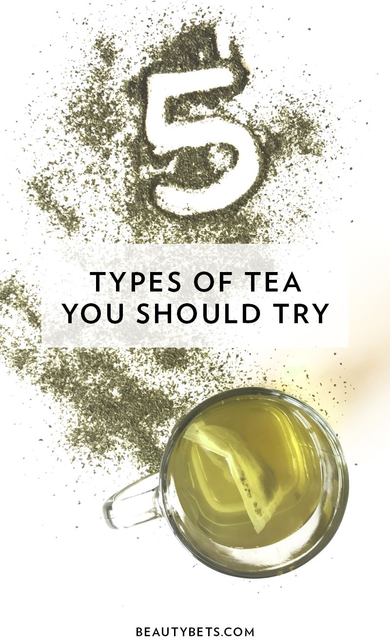 5 Types of Tea You Should Try + Their Health Benefits ...