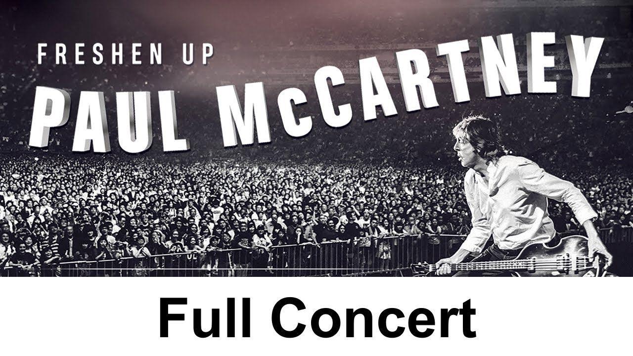Freshen Up Paul Mccartney Full Concert En 2020