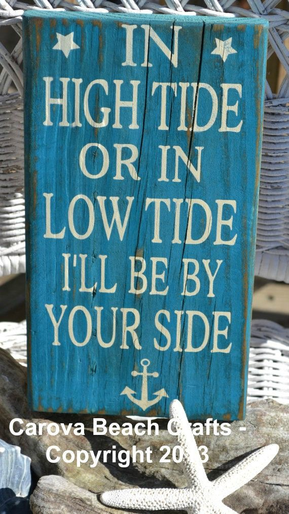 "Beach House Decor: ""In High Tide Or Low Tide, I'll Be By Your Side"" Rustic Wooden Sign"