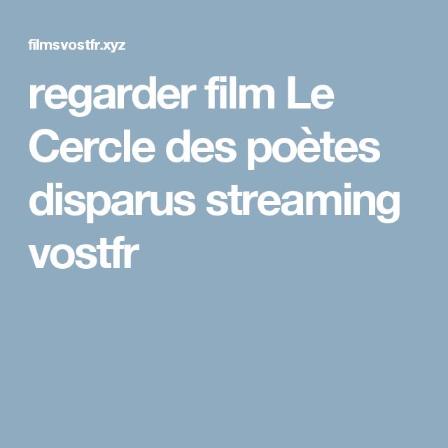 Le Cercle Des Po鑼es Disparus Streamine Complet Vf Gratuit
