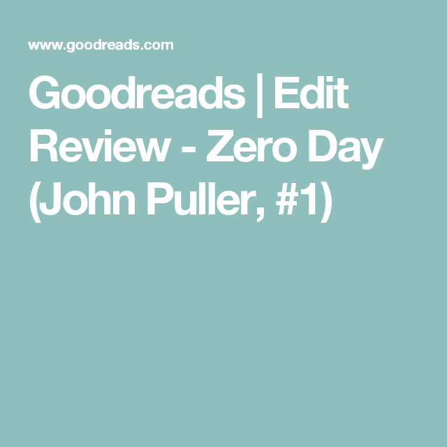 Goodreads Edit Review Zero Day John Puller 1 Books Worth