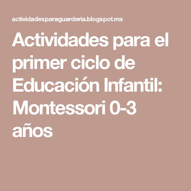 Actividades Para El Primer Ciclo De Educación Infantil Montessori 0 3 Años Cesto De Los Tesoros Actividades Educacion Infantil