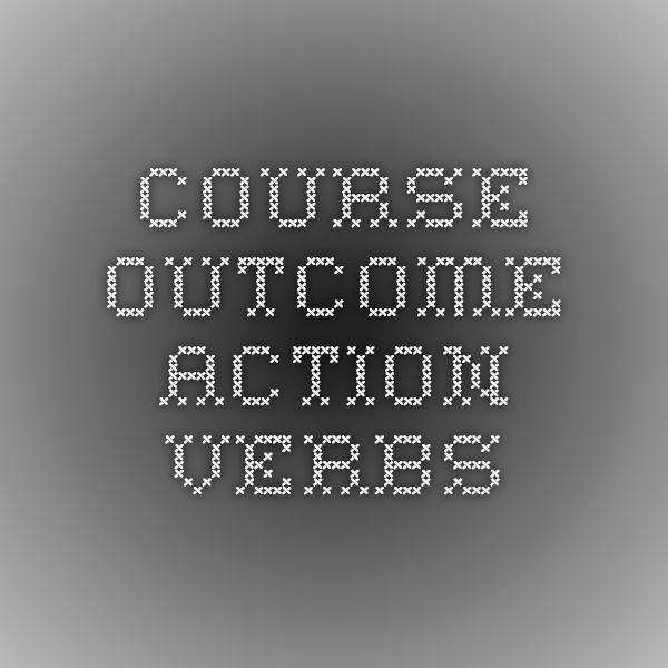 Course outcome action verbs Teaching (plus Technology - active verbs list