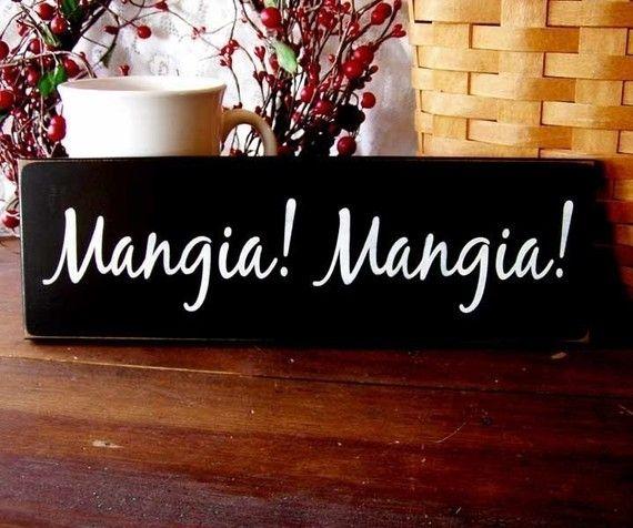 Italian Kitchen Decor: Mangia Mangia Sign Painted Wood Primitive Italian Kitchen