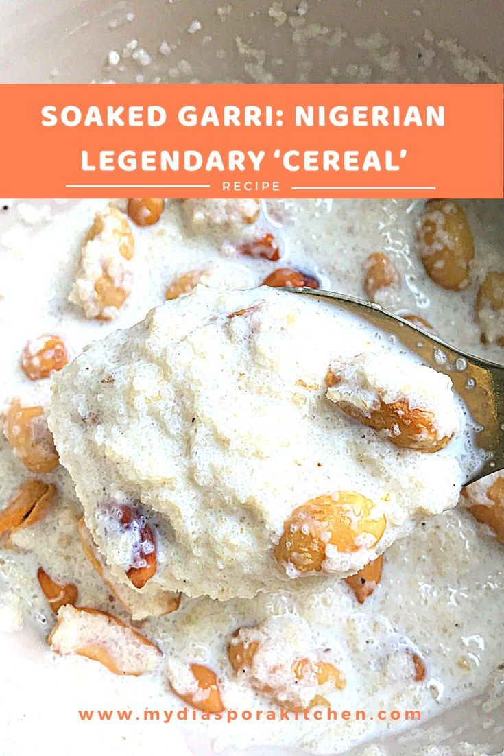 Soaked Garri Nigeria's Legendary 'cereal' My Diaspora