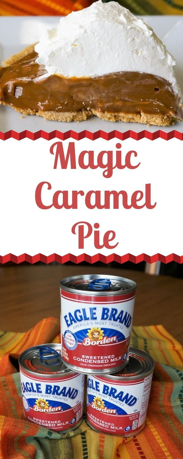 Magic Caramel Pie Recipe Caramel Pie Caramel Recipes Condensed Milk Recipes