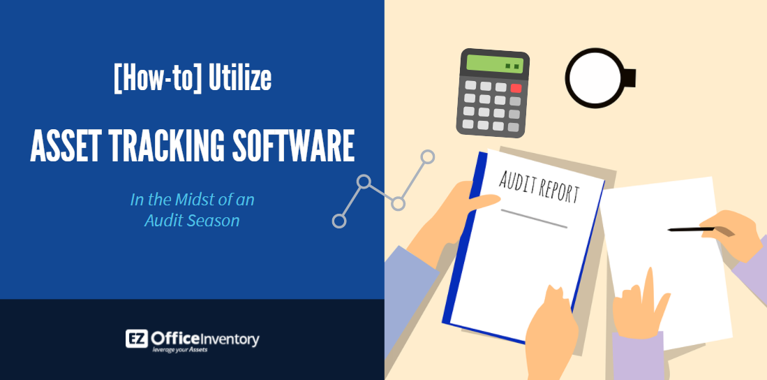 Using Asset Tracking Software in the Midst of an Audit