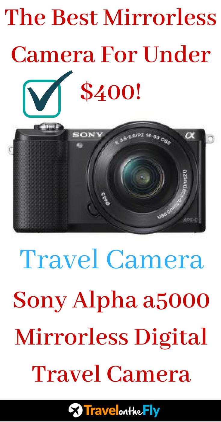 Best Mirrorless Camera Under $600 (Guide For 2019 | Travel
