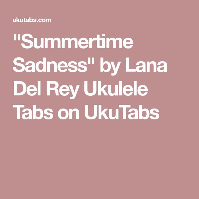 Summertime Sadness\