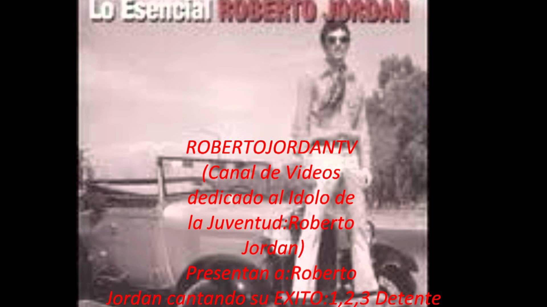 14 Ideas De Roberto Jordán Jordan Musica Para Recordar Canciones