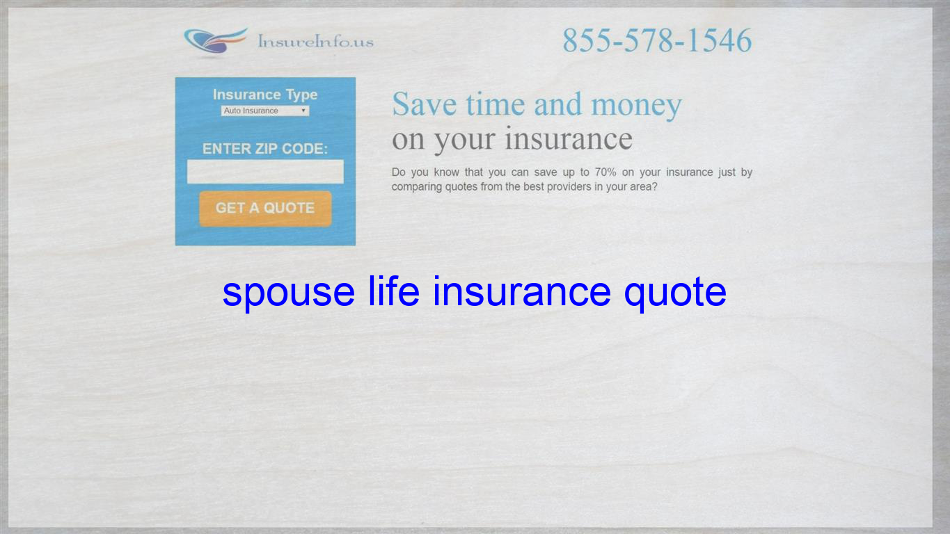 Spouse Life Insurance Quote Life Insurance Quotes Home