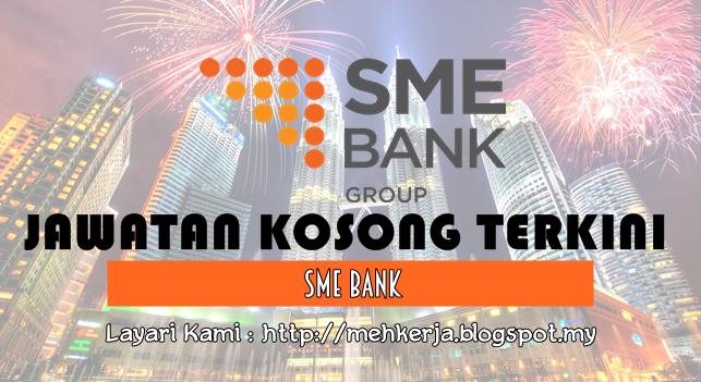 Jawatan Kosong di SME Bank 15 Aug 2016 Online